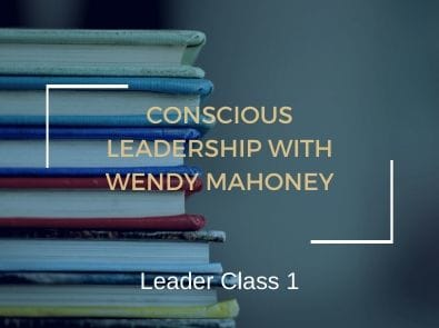 conscious leadership wendy mahoney